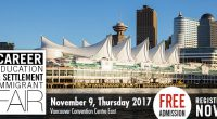 See the following link for information on The Career Education & Settlement Immigrant Fair: Thursday, November 9th, 2017, 10:00 to 4:00 pm At the Vancouver Convention Centre East Career Fair […]